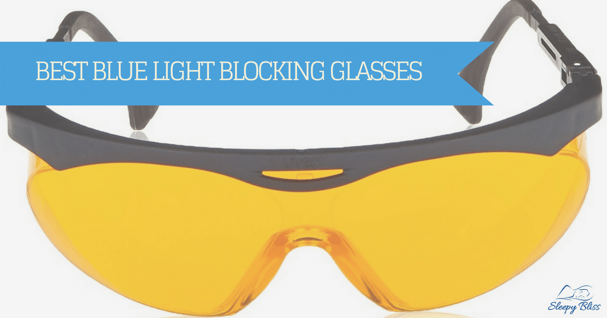7f664268cb The Best Blue Light Blocking Glasses (Reviews And Buyer s Guide 2019)