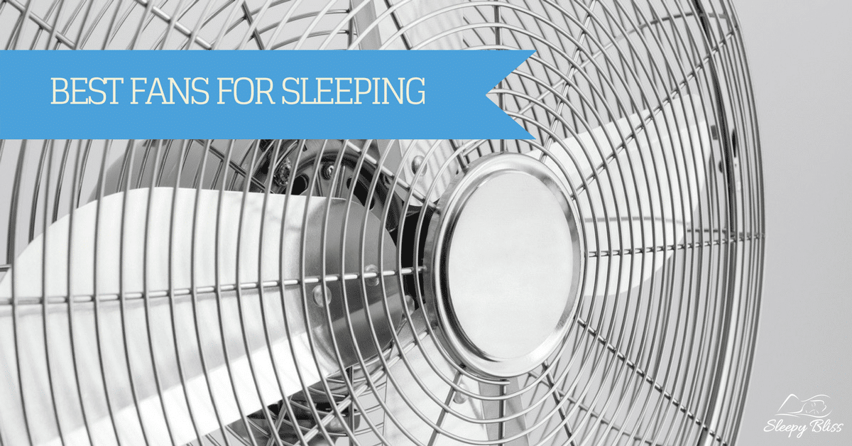 Best Fan For Sleeping Reviews
