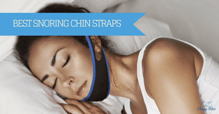 Best Snoring Chin Straps Reviews