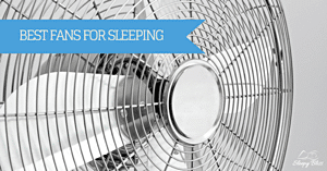 Best Fan For Sleeping (Reviews And Buyer's Guide) | Sleepy Bliss